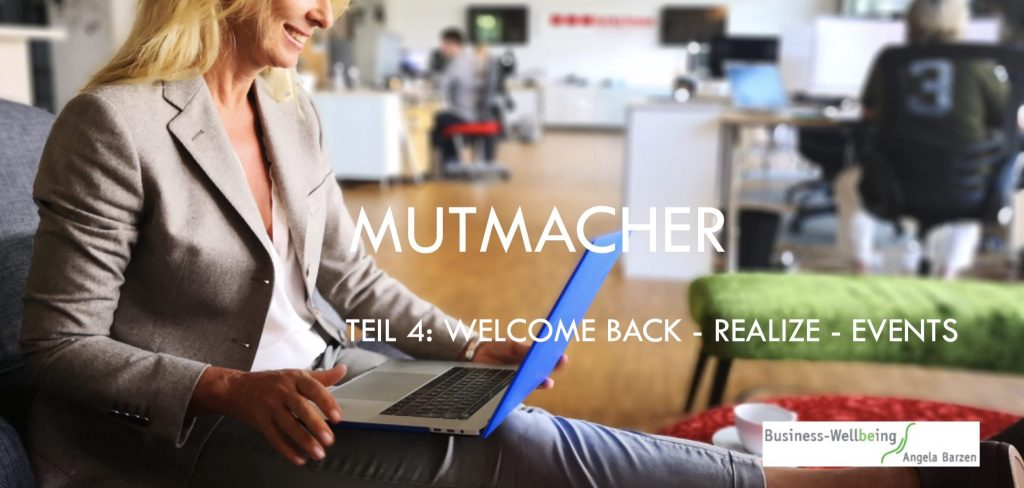 Mutmacher Teil 4: Welcome Back – Realize Events