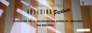 """Mutmacher Teil 6: Kulinarischer Genuss im """"Hofladen"""" – Das Broeding"""